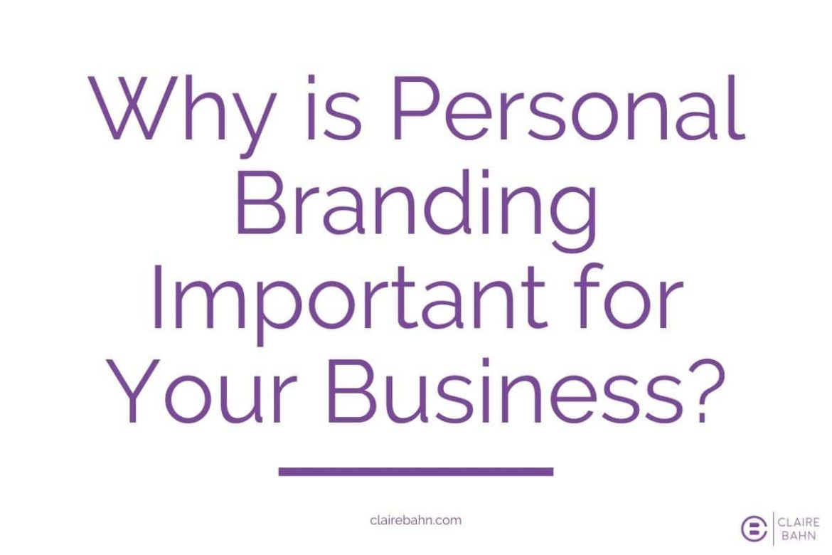 Why is Personal Branding Important for You and Your Business?