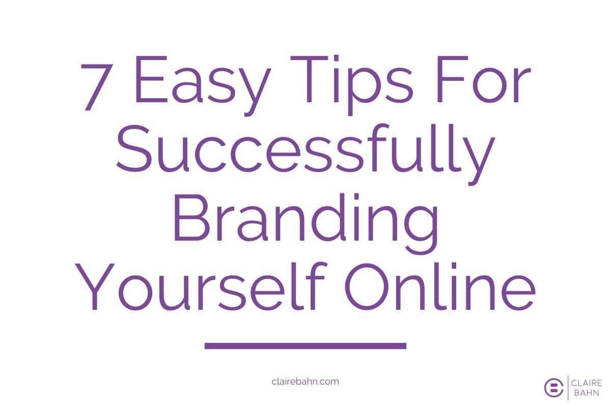 7 Top Tips for Branding Yourself Online