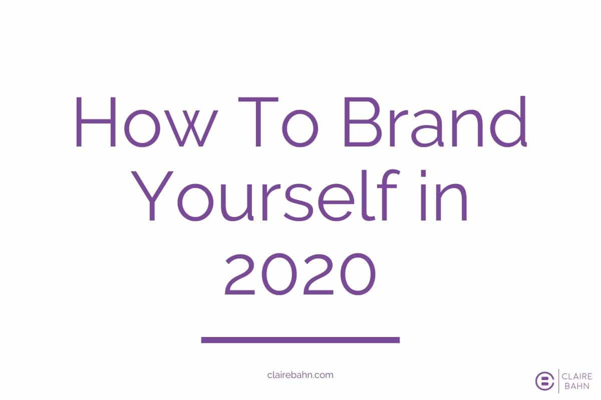 How To Brand Yourself in 2020