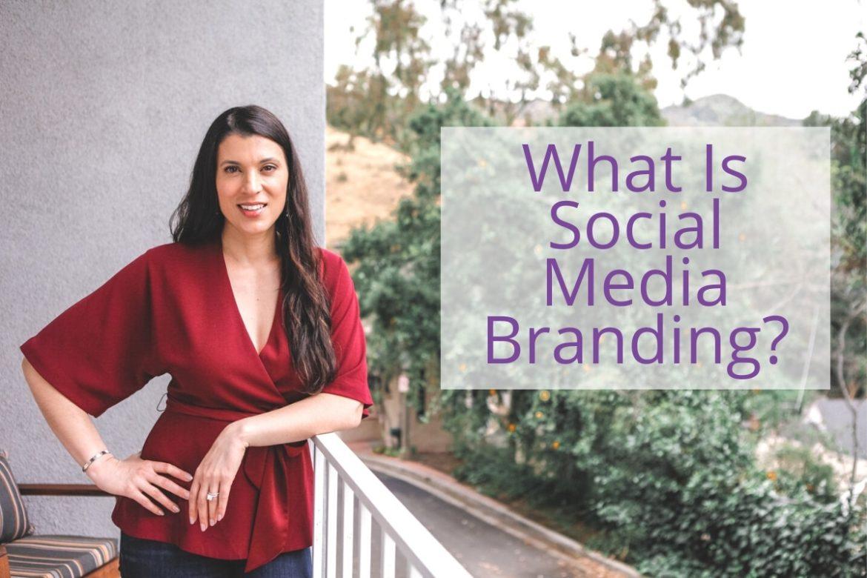 What Is Social Media Branding?