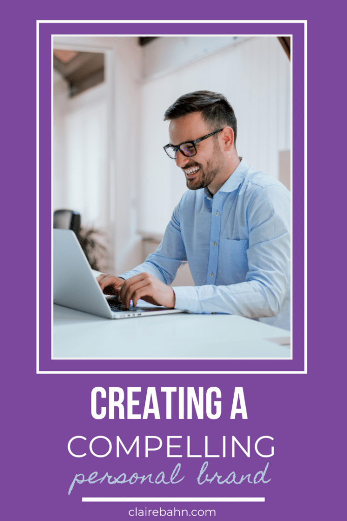 creating a compelling personal brand