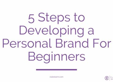 5 Steps to Developing a Personal Brand For Beginners