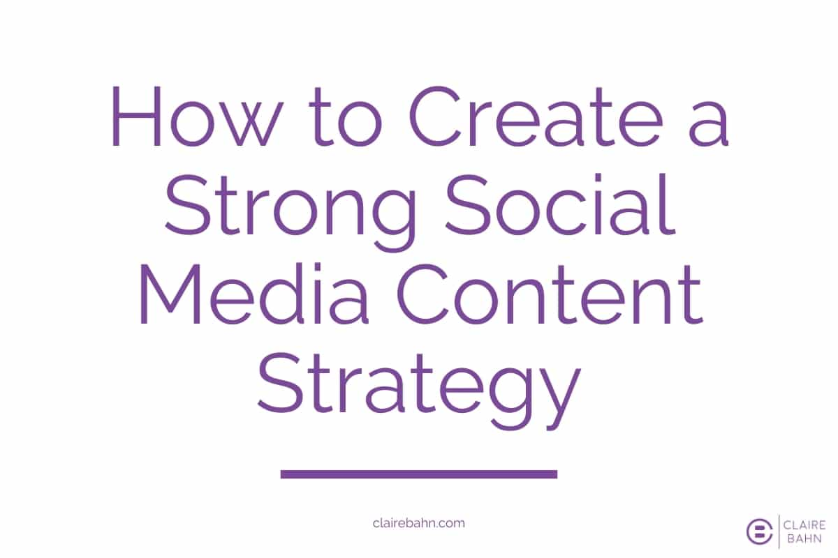 How to Create a Strong Social Media Content Strategy