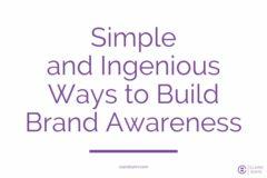 Simple andIngenious Ways to Build Brand Awareness
