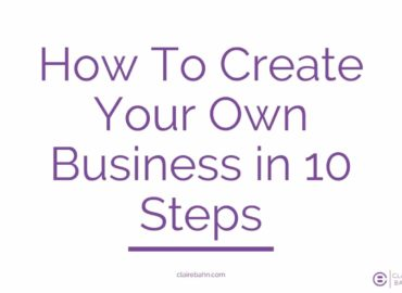 How To Create Your Own Business in 10 Steps