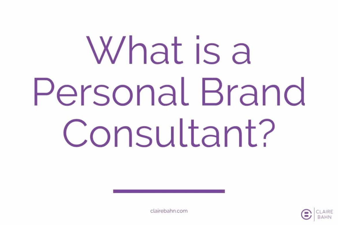 What is a Personal Brand Consultant?