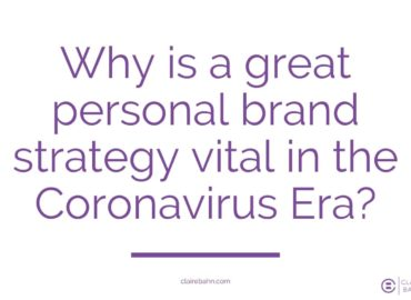 How Coronavirus has Highlighted the Need for a Strong Personal Brand Strategy
