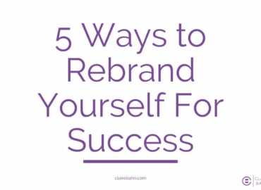 5 Ways to Rebrand Yourself For Success