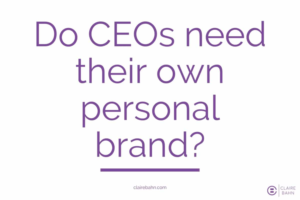 Do CEOs need their own personal brand? 5 Tips for Executive Branding
