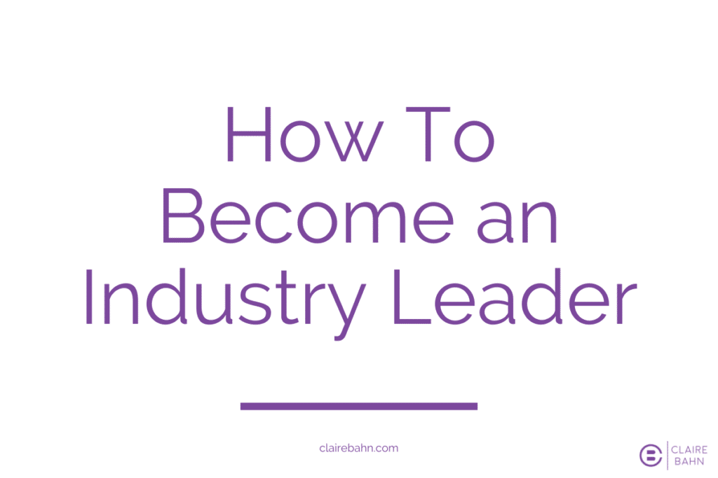 How To Become an Industry Leader