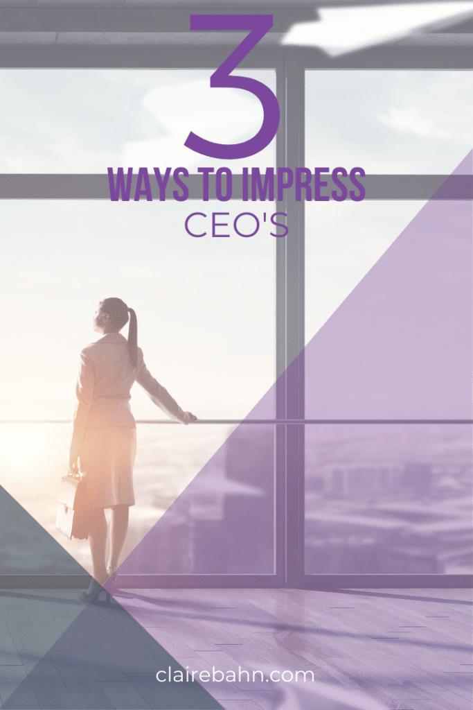 ways to impress CEO